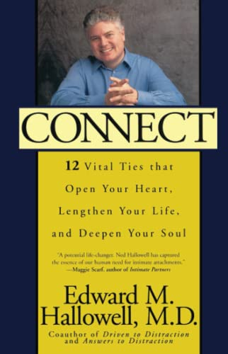 Connect: 12 Vital Ties That Open Your Heart, Lengthen Your Life, and Deepen Your Soul 9780743406215