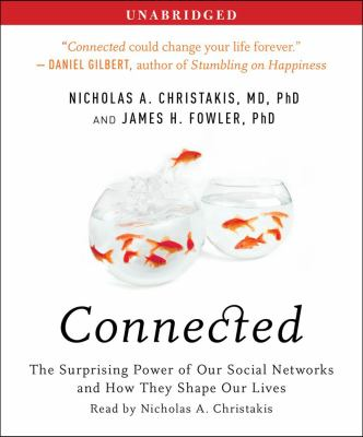 Connected: The Surprising Power of Our Social Networks and How They Shape Our Lives 9780743579100