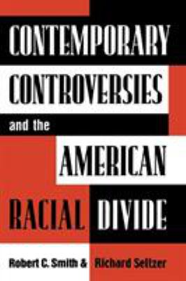 Contemporary Controversies and the American Racial Divide 9780742500259