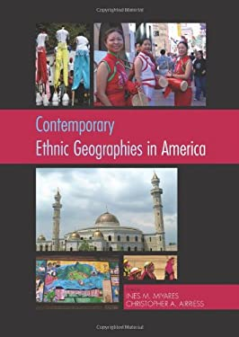 Contemporary Ethnic Geographies in America 9780742537729