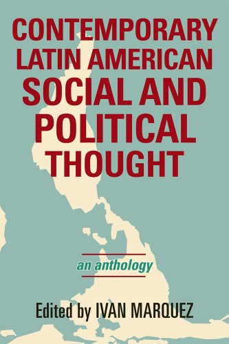 Contemporary Latin American Social and Political Thought: An Anthology 9780742539921