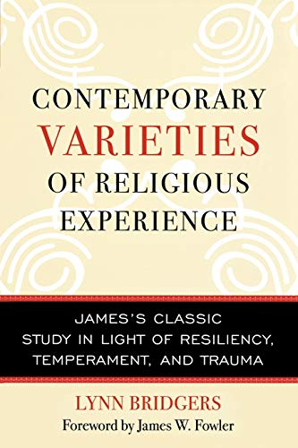 Contemporary Varieties of Religious Experience: James's Classic Study in Light of Resiliency, Temperament and Trauma 9780742544321