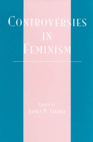 Controversies in Feminism 9780742507135