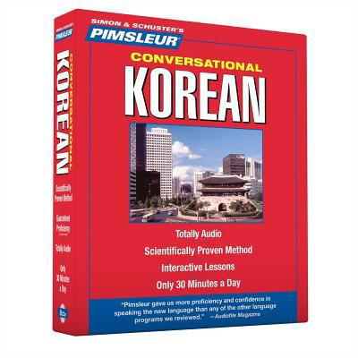 Korean, Conversational: Learn to Speak and Understand Korean with Pimsleur Language Programs 9780743551205