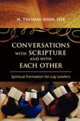 Conversations with Scripture and with Each Other: Spiritual Formation for Lay Leaders 9780742562790