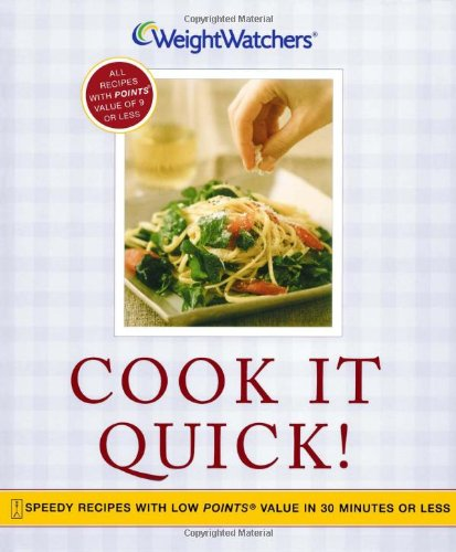 Cook It Quick!: Speedy Recipes with Low Points Value in 30 Minutes or Less - Weight Watchers / Weight Watchers