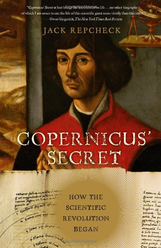 Copernicus' Secret: How the Scientific Revolution Began 9780743289528