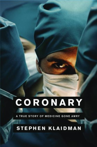 Coronary: A True Story of Medicine Gone Awry 9780743267540