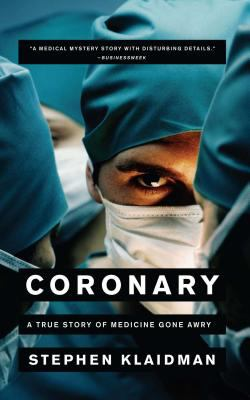 Coronary: A True Story of Medicine Gone Awry 9780743267557