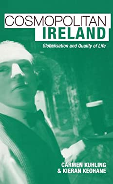 Cosmopolitan Ireland: Globalization and Quality of Life 9780745326498