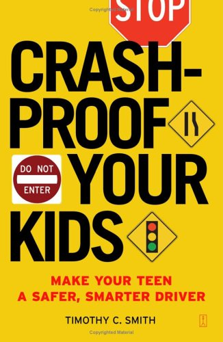 Crashproof Your Kids: Make Your Teen a Safer, Smarter Driver 9780743277112