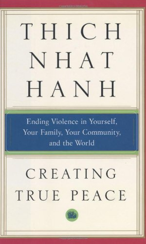 Creating True Peace: Ending Violence in Yourself, Your Family, Your Community, and the World 9780743245197