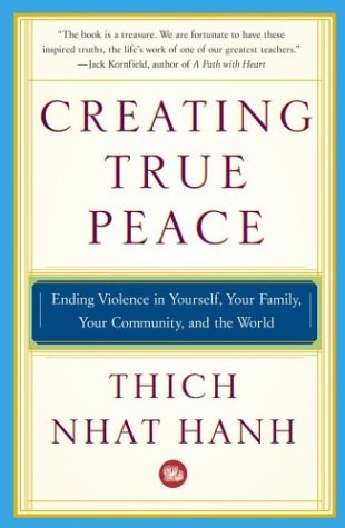 Creating True Peace: Ending Violence in Yourself, Your Family, Your Community, and the World 9780743245203