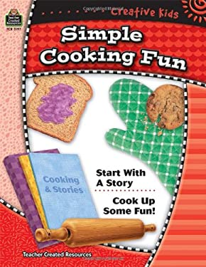 Creative Kids: Simple Cooking Fun 9780743931977