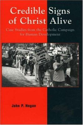 Credible Signs of Christ Alive: Case Studies from the Catholic Campaign for Human Development 9780742531673