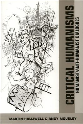 Critical Humanisms: Humanist/Anti-Humanist Dialogues 9780748615056