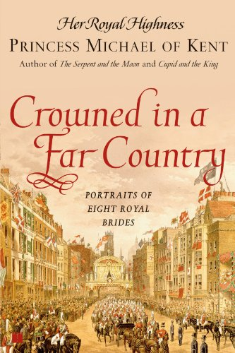 Crowned in a Far Country: Portraits of Eight Royal Brides 9780743296373