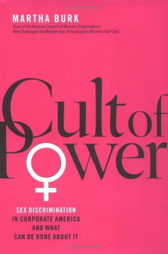 Cult of Power: Sex Discrimination in Corporate America and What Can Be Done about It 9780743264501