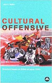 Cultural Offensive: America's Impact on British Art Since 1945 2771005