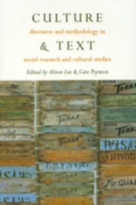 Culture & Text: Discourse and Methodology in Social Research and Cultural Studies 9780742500594