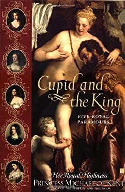 Cupid and the King: Five Royal Paramours 9780743270861