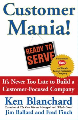 Customer Mania!: It's Never Too Late to Build a Customer-Focused Company 9780743270281