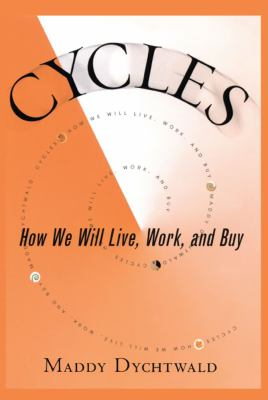 Cycles: How We Will Live, Work, and Buy 9780743226158