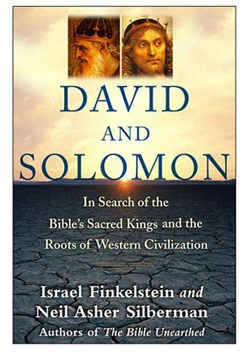 David and Solomon: In Search of the Bible's Sacred Kings and the Roots of the Western Tradition 9780743243629
