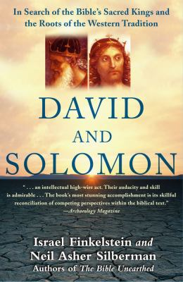 David and Solomon: In Search of the Bible's Sacred Kings and the Roots of the Western Tradition 9780743243636