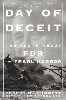 Day of Deceit: The Truth about FDR and Pearl Harbor 9780743201292