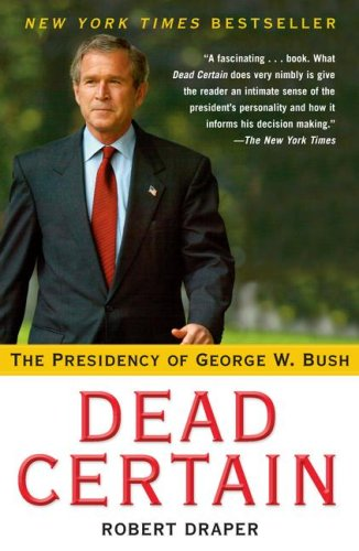 Dead Certain: The Presidency of George W. Bush 9780743277297