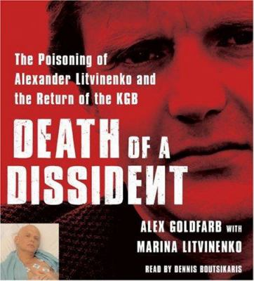 Death of a Dissident: The Poisoning of Alexander Litvinenko and the Return of the KGB 9780743569347