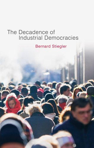 The Decadence of Industrial Democracies, Volume 1: Disbelief and Discredit 9780745648101