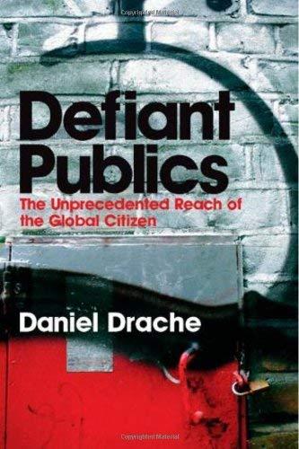 Defiant Publics: The Unprecedented Reach of the Global Citizen 9780745631790
