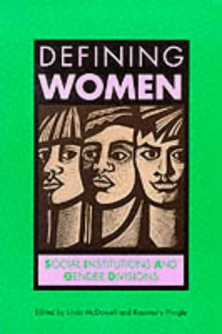 Defining Women: Social Institutions and Gender Divisions 9780745609805