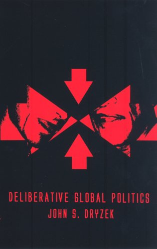 Deliberative Global Politics: Discourse and Democracy in a Divided World 9780745634135