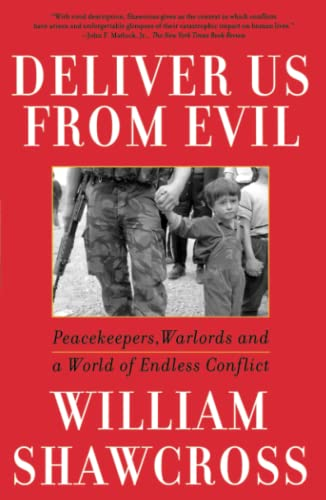 Deliver Us from Evil: Peacekeepers, Warlords and a World of Endless Conflict 9780743200288