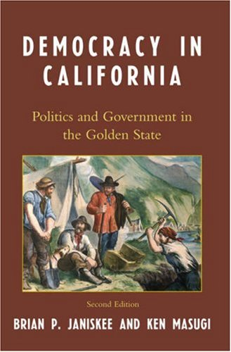 Democracy in California: Politics and Government in the Golden State 9780742548367