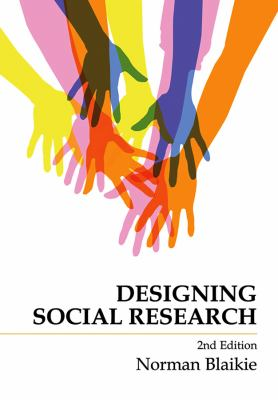Designing Social Research: The Logic of Anticipation 9780745643380