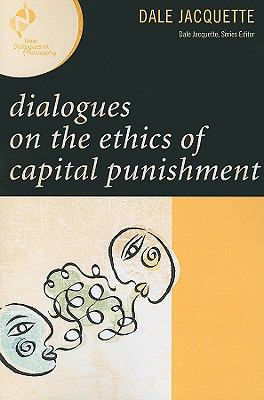 Dialogues on the Ethics of Capital Punishment 9780742561441