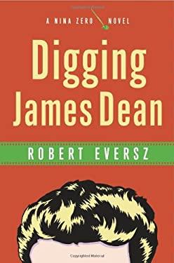 Digging James Dean: A Nina Zero Novel 9780743250153
