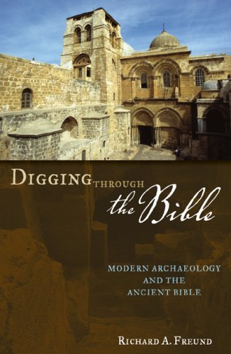 Digging Through the Bible: Modern Archaeology and the Ancient Bible 9780742546455