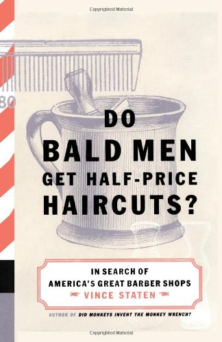 Do Bald Men Get Half-Price Haircuts?: In Search of America's Great Barbershops 9780743223164