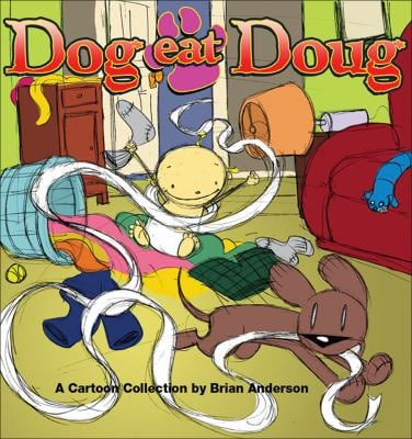 Dog Eat Doug: It's a Good Thing They're Cute 9780740773662