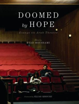 Doomed by Hope: Essays on Arab Theatre 9780745333540