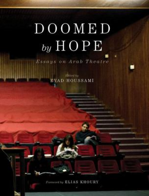 Doomed by Hope: Essays on Arab Theatre 9780745333557