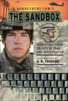 Doonesbury.Com's the Sandbox: Dispatches from Troops in Iraq and Afghanistan 9780740769450