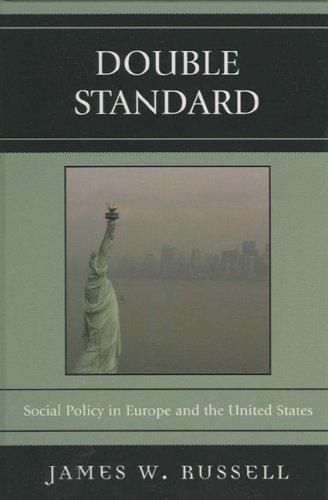 Double Standard: Social Policy in Europe and the United States 9780742546929