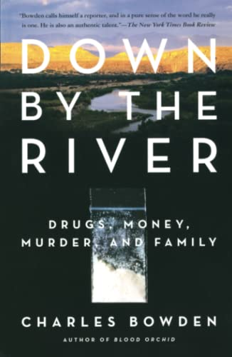 Down by the River: Drugs, Money, Murder, and Family 9780743244572