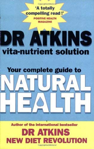 Dr. Atkins' Vita-nutrient Solution: Your Complete Guide to Natural Health 9780743429979